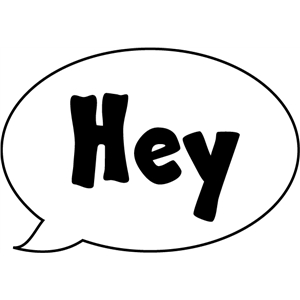 'hey' speech bubble