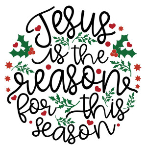 jesus is the reason for this season