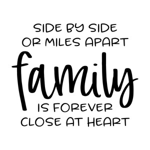 side by side or miles apart - family