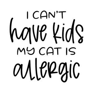 i can't have kids my cat is allergic