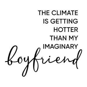 the climate is getting hotter than boyfriend phrase