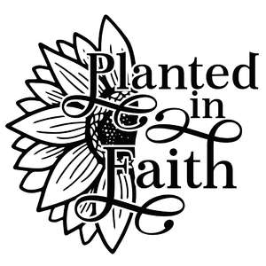 planted in faith sunflower