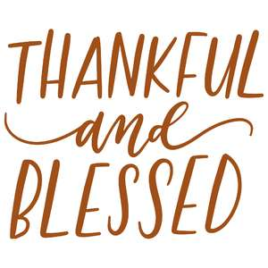 thankful and blessed handlettered