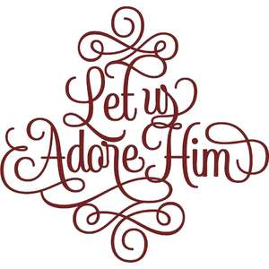 let us adore him christmas script