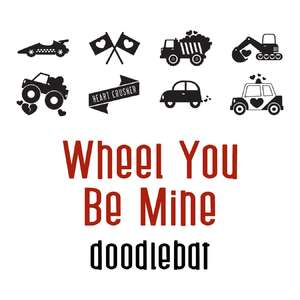 wheel you be mine doodlebat