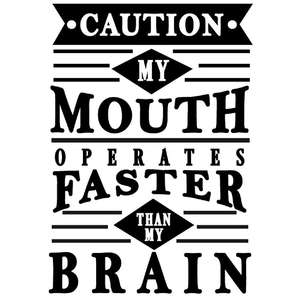 mouth operates faster than brain