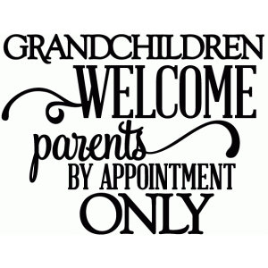 grandchildren welcome - vinyl phrase