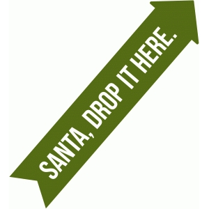 santa drop it here arrow