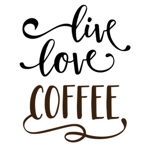 live love coffee phrase