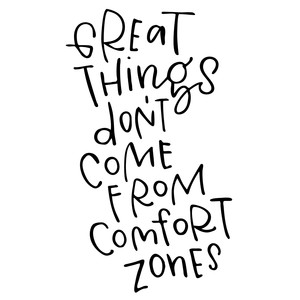 good things don't come from comfort zones