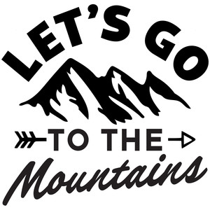 let's go to the mountains