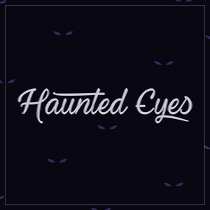 haunted eyes font