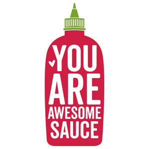 you are awesome sauce