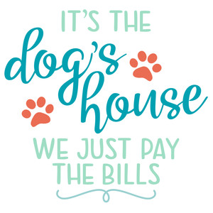 dog's house saying