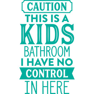 caution: this is a kids bathroom