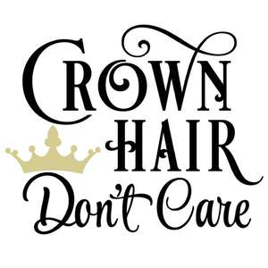 crown hair don't care