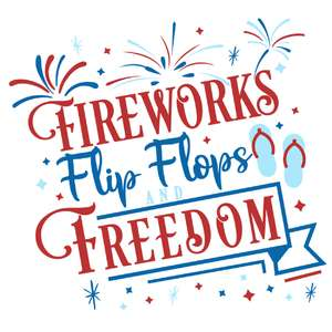 fireworks flip flops and freedom