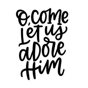 o, come let us adore him