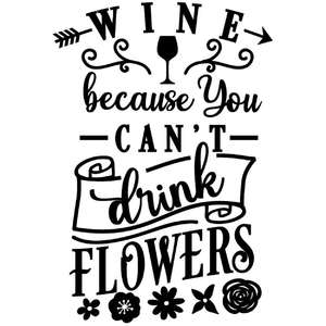 wine can't drink flowers