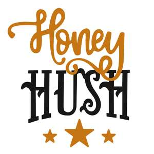 honey hush phrase