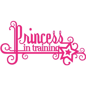 'princess in training' word phrase
