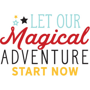 let our magical adventure start now