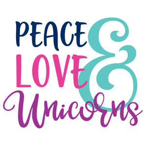 peace love & unicorns