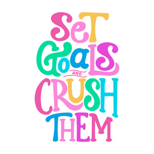 set goals and crush them