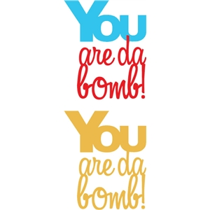 you are da bomb phrase