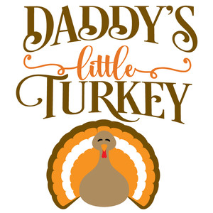 daddy's little turkey