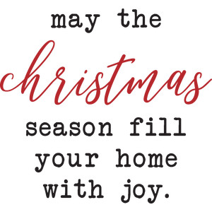 may the christmas season fill your home quote