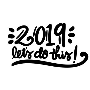 2019 let's do this!