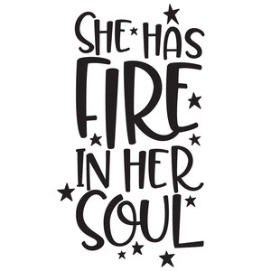 she has fire in her soul