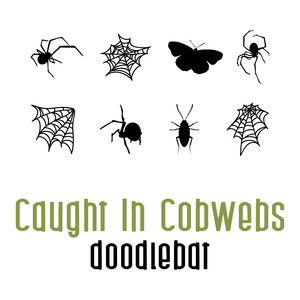 caught in the cobwebs doodlebat