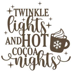 twinkle lights and hot cocoa nights