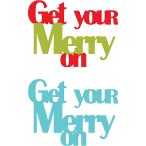 get your merry on phrase