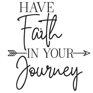 have faith in your journey