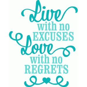 'live with no excuses...' lori whitlock vinyl phrase