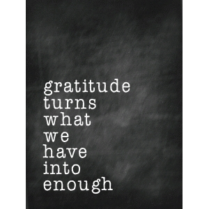 gratitude turns what we have into enough quote card