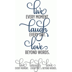 live laugh love moments - layered phrase