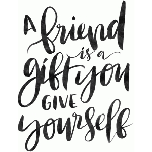 a friend is a gift