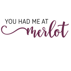 you had me at merlot phrase