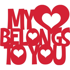 'my heart belongs to you' phrase