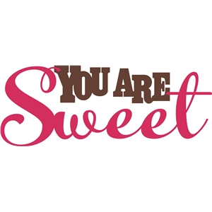 you are sweet phrase