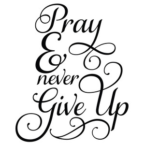 pray & never give up