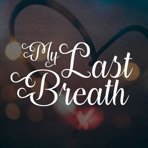 my last breath font