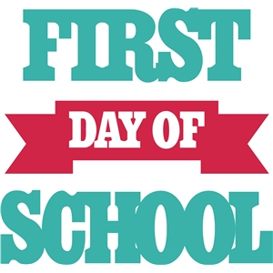 'first day of school' phrase
