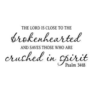 the lord is close to the brokenhearted