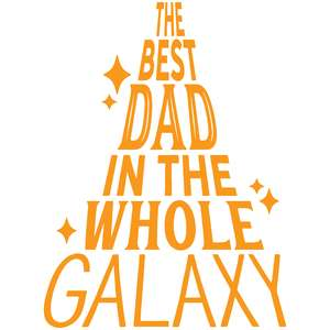 the best dad in the whole galaxy