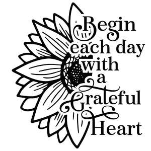 begin each day with a grateful heart sunflower quote
